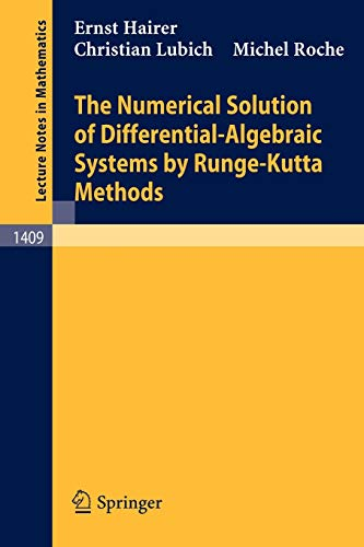 9783540518600: The Numerical Solution of Differential-Algebraic Systems by Runge-Kutta Methods (Lecture Notes in Mathematics)