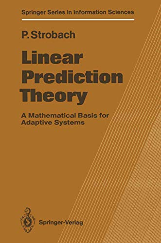9783540518716: Linear Prediction Theory: A Mathematical Basis for Adaptive Systems (Springer Series in Information Sciences)