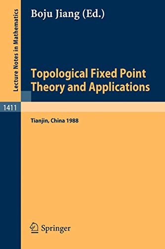 9783540519324: Topological Fixed Point Theory and Applications: Proceedings of a Conference held at the Nankai Institute of Mathematics, Tianjin, PR China, April 5-8, 1988 (Lecture Notes in Mathematics)