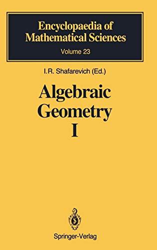 9783540519959: Algebraic Geometry 1 Algebraic Curves, Algebraic Manifolds and Schemes (Encyclopaedia of Mathematical Sciences) (Vol. 1)