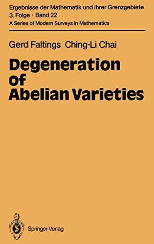 9783540520153: Degeneration of Abelian Varieties (Ergebnisse der Mathematik und ihrer Grenzgebiete. 3. Folge / A Series of Modern Surveys in Mathematics)