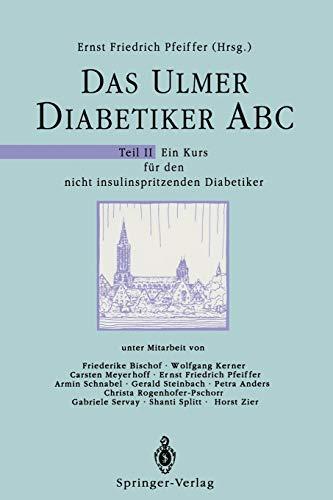 9783540520603: Das Ulmer Diabetiker ABC: Teil II: Ein Kurs für den nicht insulinspritzenden Diabetiker