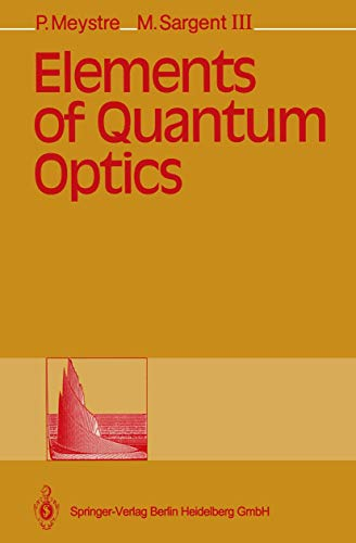 Elements of Quantum Optics.: Meystre, Pierre;Sargent, Murray