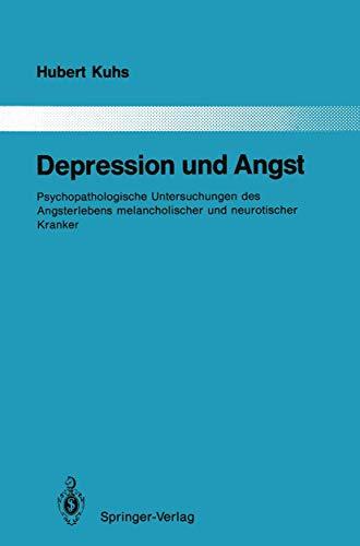 9783540521655: Depression und Angst: Psychopathologische Untersuchungen des Angsterlebens melancholischer und neurotischer Kranker (Monographien aus dem Gesamtgebiete der Psychiatrie)