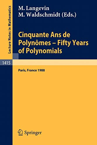 9783540521907: Cinquante Ans de Polynômes - Fifty Years of Polynomials: Proceedings of a Conference held in honour of Alain Durand at the Institut Henri Poincaré Paris, France, May 26-27, 1988