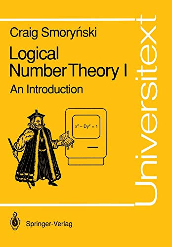 9783540522362: Logical Number Theory I: An Introduction: Vol 1 (Universitext)