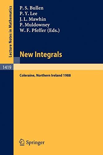 New Integrals: Proceedings of the Henstock Conference: Editor-Peter S. Bullen;
