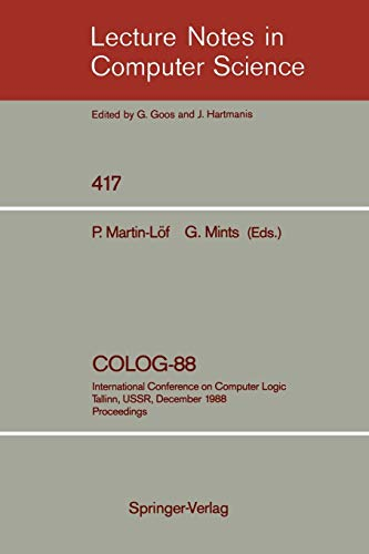 9783540523352: COLOG-88: International Conference on Computer Logic, Tallinn, USSR, December 12-16, 1988, Proceedings (Lecture Notes in Computer Science)