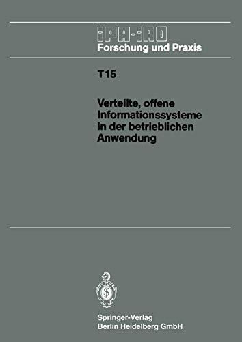 9783540523529: Verteilte, offene Informationssysteme in der betrieblichen Anwendung: IAO-Forum 25. Januar 1990 in Stuttgart (IPA-IAO - Forschung und Praxis Tagungsberichte)