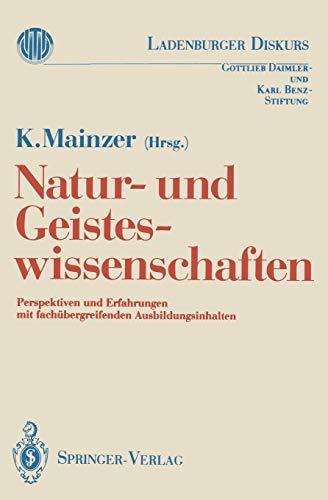 9783540523772: Natur-und Geisteswissenschaften: Perspektiven und Erfahrungen mit fach�bergreifenden Ausbildungsinhalten (Ladenburger Diskurs)