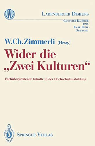 Wider die ''Zwei Kulturen'': Fachübergreifende Inhalte in: Ch. Zimmerli, Walther