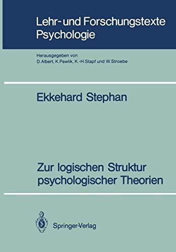 Zur logischen Struktur psychologischer Theorien (Lehr- und Forschungstexte Psychologie) (German ...