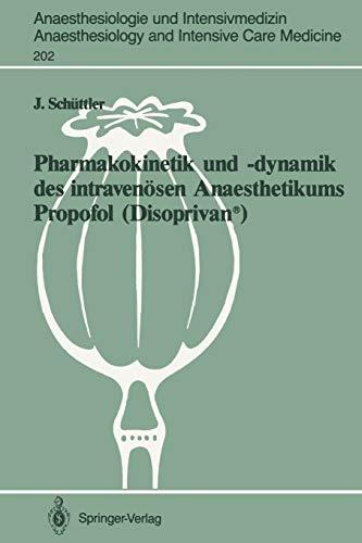 9783540524632: Pharmakokinetik und -dynamik des intravenösen Anaesthetikums Propofol (Disoprivan®): Grundlagen für eine optimierte Dosierung (Anaesthesiologie und ... Anaesthesiology and Intensive Care Medicine)