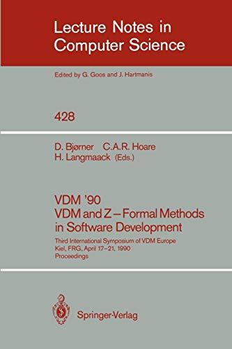 VDM '90. VDM and Z - Formal Methods in Software Development: Third International Symposium of ...