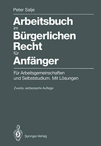 9783540525707: Arbeitsbuch im Bürgerlichen Recht für Anfänger: Für Arbeitsgemeinschaften und Selbststudium. Mit Lösungen