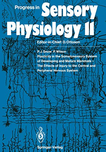 9783540525738: Plasticity in the Somatosensory System of Developing and Mature Mammals ― The Effects of Injury to the Central and Peripheral Nervous System (Progress in Sensory Physiology)