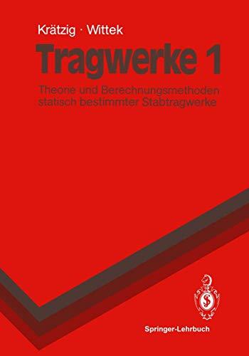 9783540526193: Tragwerke 1: Theorie Und Berechnungsmethoden Statisch Bestimmter Stabtragwerke (Springer-Lehrbuch)