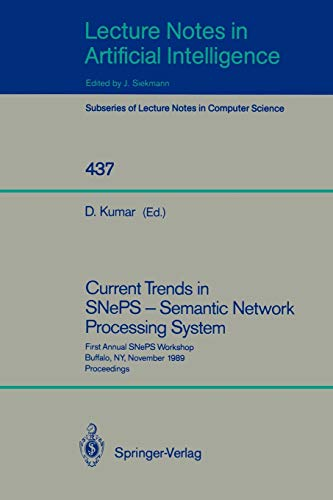 9783540526261: Current Trends in SNePS - Semantic Network Processing System: First Annual SNePS Workshop, Buffalo, NY, November 13, 1989, Proceedings: Workshop Proceedings (Lecture Notes in Computer Science)