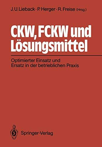 9783540527954: CKW, FCKW und Lösungsmittel: Optimierter Einsatz und Ersatz in der betrieblichen Praxis (German Edition)