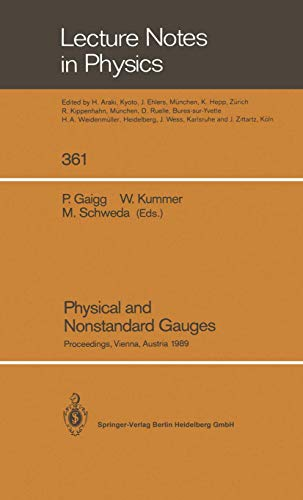 9783540528159: Physical and Nonstandard Gauges: Proceedings of a Workshop Organized at the Institute for Theoretical Physics of the Technical University, Vienna, ... 19–23, 1989 (Lecture Notes in Physics)