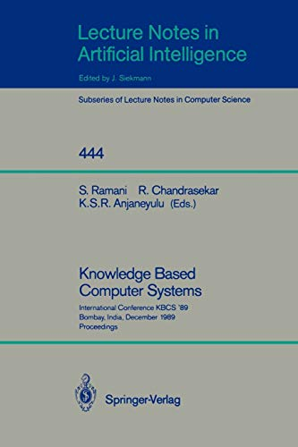 Knowledge Based Computer Systems: International Conference KBCS: Editor-S. Ramani; Editor-R.