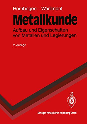 9783540528906: Metallkunde: Aufbau und Eigenschaften von Metallen und Legierungen (Springer-Lehrbuch) (German Edition)