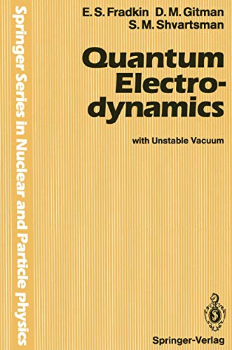 9783540529354: Quantum Electrodynamics: with Unstable Vacuum (Springer Series in Nuclear and Particle Physics)