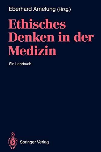 9783540531753: Ethisches Denken in der Medizin: Ein Lehrbuch