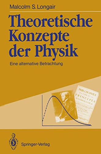 9783540532057: Theoretische Konzepte der Physik: Eine alternative Betrachtung (German Edition)