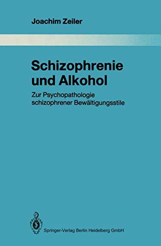 9783540532286: Schizophrenie und Alkohol: Zur Psychopathologie schizophrener Bewältigungsstile (Monographien aus dem Gesamtgebiete der Psychiatrie)