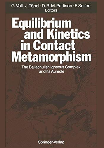 9783540532736: Equilibrium and Kinetics in Contact Metamorphism: The Ballachulish Igneous Complex and Its Aureole