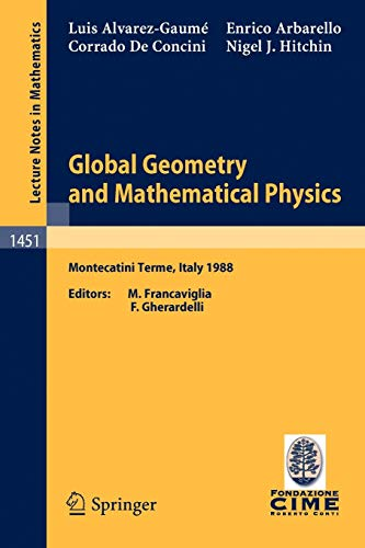 9783540532866: Global Geometry and Mathematical Physics: Lectures given at the 2nd Session of the Centro Internazionale Matematico Estivo (C.I.M.E.) held at ... 4-12, 1988 (Lecture Notes in Mathematics)