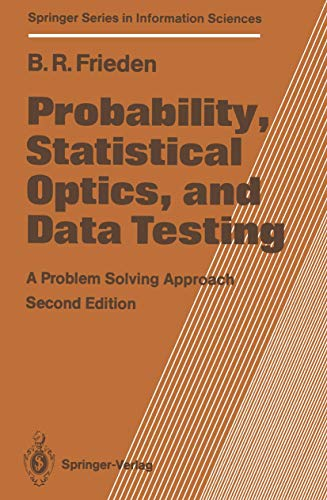 9783540533108: Probability, Statistical Optics, and Data Testing: A Problem Solving Approach (Springer Series in Information Sciences)
