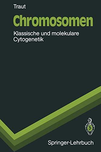 9783540533191: Chromosomen: Klassische und molekulare Cytogenetik (Springer-Lehrbuch) (German Edition)