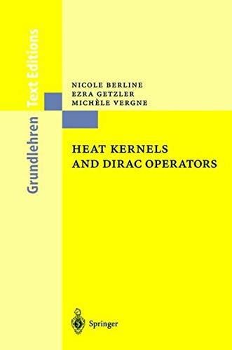 9783540533405: Heat Kernels and Dirac Operators (Grundlehren der mathematischen Wissenschaften)