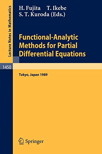 9783540533931: Functional-Analytic Methods for Partial Differential Equations: Proceedings of a Conference and a Symposium held in Tokyo, Japan, July 3-9, 1989 (Lecture Notes in Mathematics)