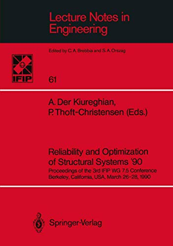 9783540534501: Reliability and Optimization of Structural Systems '90: Proceedings of the 3rd IFIP WG 7.5 Conference Berkeley, California, USA, March 26-28, 1990 (Lecture Notes in Engineering)