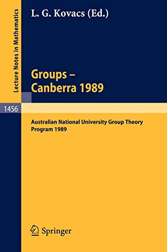 9783540534754: Groups - Canberra 1989: Australian National University Group Theory Program 1989 (Lecture Notes in Mathematics)