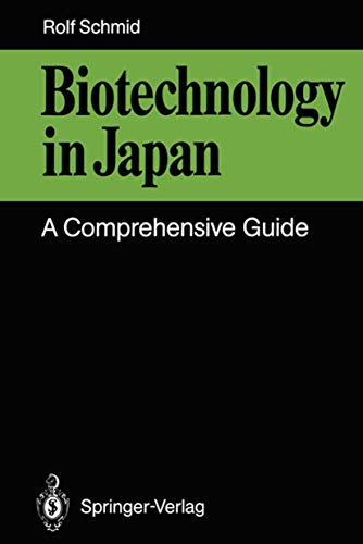 Biotechnology in Japan: A Comprehensive Guide: Schmid, Rolf D.