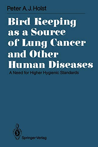 Bird Keeping as a Source of Lung Cancer and Other Human Diseases: A Need for Higher Hygienic ...