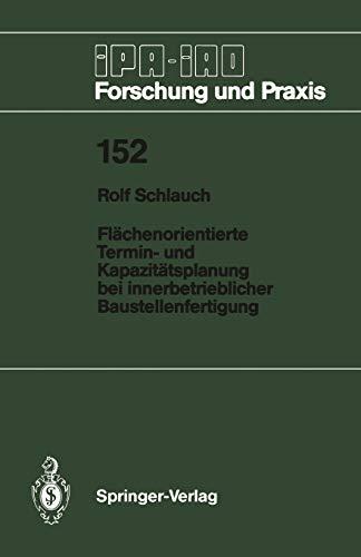 9783540535843: Flächenorientierte Termin- und Kapazitätsplanung bei innerbetrieblicher Baustellenfertigung (IPA-IAO - Forschung und Praxis)