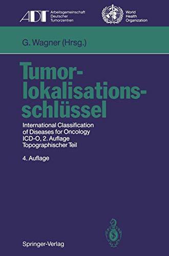 Tumorlokalisationsschlüssel : topographischer Teil = International classification: Wagner, Gustav [Hrsg.]: