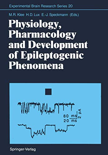 Physiology, Pharmacology and Development of Epileptogenic Phenomena (Experimental Brain Research ...