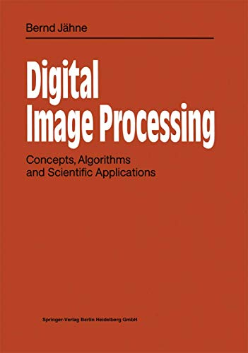 Digital image processing: Concepts, algorithms, and scientific: Bernd JaÌ hne