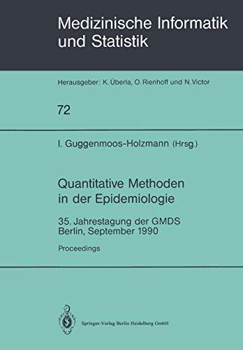 9783540537939: Quantitative Methoden in der Epidemiologie: 35. Jahrestagung der GMDS Berlin, September 1990 (Medizinische Informatik, Biometrie und Epidemiologie)