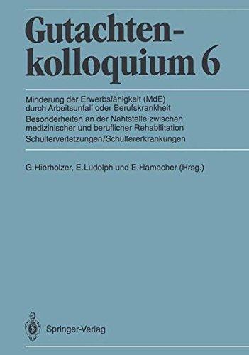 9783540538172: Gutachtenkolloquium 6: Minderung der Erwerbsfähigkeit (MdE) durch Arbeitsunfall oder Berufskrankheit. Besonderheiten an der Nahtstelle zwischen (German Edition)