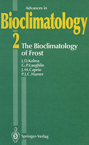 9783540538554: The Bioclimatology of Frost: Its Occurrence, Impact and Protection (Advances in Bioclimatology) (v. 2)