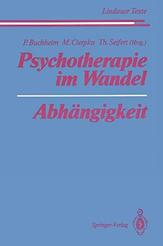 Psychotherapie im Wandel Abh?ngigkeit (Lindauer Texte) (German: Buchheim, Peter [Editor];