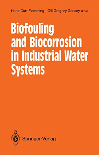 9783540538875: Biofouling and Biocorrosion in Industrial Water Systems: Proceedings of the International Workshop on Industrial Biofouling and Biocorrosion, Stuttgar