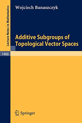 9783540539179: Additive Subgroups of Topological Vector Spaces (Lecture Notes in Mathematics)